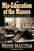 The MIS-Education of the Masses