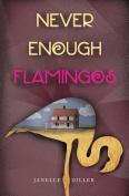 Never Enough Flamingos