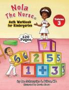 Nola the Nurse(r) Math Workbook for Kindergarten