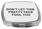 Rikki Knight Compact Mirror, Don't Let this Pretty Face Fool You, 150ml