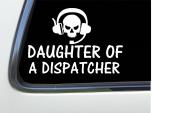 ThatLilCabin - Daughter of A Dispatcher 15cm x 15cm AS401 car sticker decal