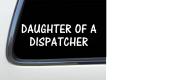 ThatLilCabin - Daughter of A Dispatcher 20cm AS417 car sticker decal