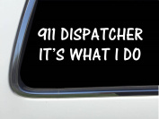 ThatLilCabin - 911 Dispatcher It's what I do 20cm AS410 car sticker decal