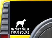 My Dog's Taller Than Yours K475 15cm Sticker Wolfhound dog decal