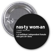 Nasty Woman Get Shit Done 2 PACK of 7.6cm Buttons Flare by Debbie's Designs