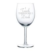 300ml Wine Glass Funny Teacher Professor I teach therefore I drink