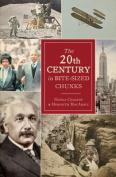 20th Century in Bite-Sized Chunks