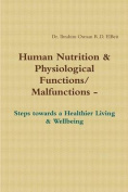 Human Nnutrition & Physiological Functions/ Malfunctions - Steps Towards a Healthier Living & Wellbeing