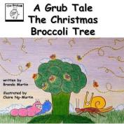 A Grub Tale - The Christmas Broccoli Tree