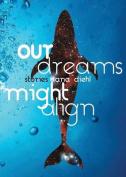 Our Dreams Might Align
