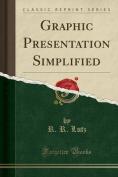 Graphic Presentation Simplified