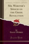 Mr. Webster's Speech on the Greek Revolution