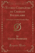 Uvres Completes de Charles Baudelaire, Vol. 10 [FRE]