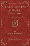 Uvres Completes de Charles Baudelaire, Vol. 10 [FRE]