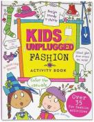 Kids Unplugged Fashion Activity Book