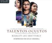 Talentos Ocultas (Hidden Figures) [Spanish] [Audio]