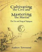 Cultivating the Civil and Mastering the Martial