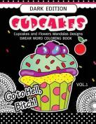 Cupcakes Coloring Book Dark Edition Vol.1