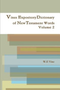 Vines Expository Dictionary of New Testament Words Volume 2