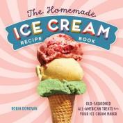 The Homemade Ice Cream Recipe Book