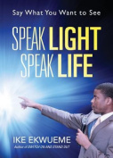 Speak Light Speak Life