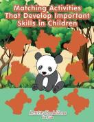 Matching Activities That Develop Important Skills in Children