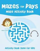 Mazes for Days Maze Activity Book