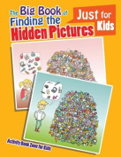 The Big Book of Finding the Hidden Pictures Just for Kids