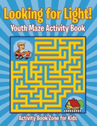 Looking for Light! Youth Maze Activity Book