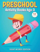 Preschool Activity Books Age 3 Sight Words Edition