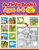 Activity Books Ages 6-8 Puzzles Edition