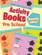 Activity Books Pre School Matching Edition