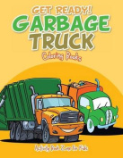 Get Ready! Garbage Truck Coloring Books