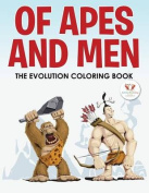 Of Apes and Men -- The Evolution Coloring Book
