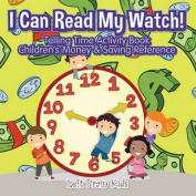 I Can Read My Watch! - Telling Time Activity Book