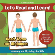 Let's Read and Learn! Head, Torso and Abdomen
