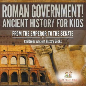 Roman Government! Ancient History for Kids