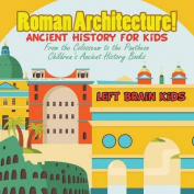 Roman Architecture! Ancient History for Kids