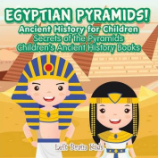 Egyptian Pyramids! Ancient History for Children