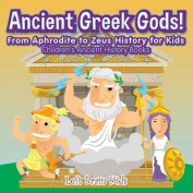 Ancient Roman Gods! from Aphrodite to Zeus History for Kids - Children's Ancient History Books
