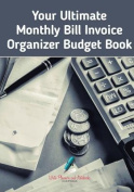 Your Ultimate Monthly Bill Invoice Organizer Budget Book