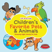 Children's Favorite Pets & Animals - Amazing Sight Words for Kids