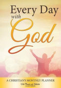 Every Day with God- A Christian's Monthly Planner