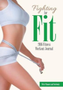 Fighting for Fit - 2016 Fitness Workout Journal