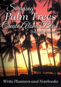 Swaying Palm Trees Create Aloha Bliss! Hawaii Journal
