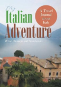 My Italian Adventure- A Travel Journal about Italy