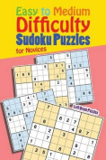 Easy to Medium Difficulty Sudoku Puzzles for Novices