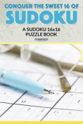 Conquer the Sweet 16 of Sudoku