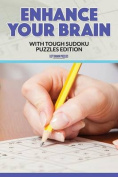 Enhance Your Brain with Tough Sudoku Puzzles Edition