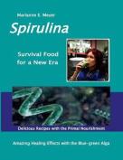 Spirulina Survival Food for a New Era